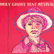 Holy Ghost Tent Revival - Sweat Like The Old Days