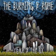 The Burning of Rome - Year of the Ox