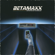 Betamaxx - Sophisticated Technology