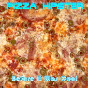 Pizza Hipster - Before It Was Cool