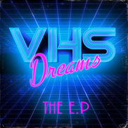 VHS Dreams - VHS Dreams The EP
