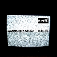 Remute - Wanna Be A Stealthfighter EP