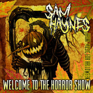Sam Haynes - Welcome to the Horror Show
