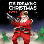F-777 - It's Freaking Christmas