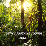 Jonny's Soothing Sounds #DOS