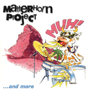 Matterhorn Project - Muh! .​.​. and more